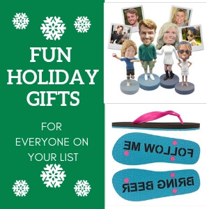 FUN HOLIDAY GIFTS FOR EVERYONE